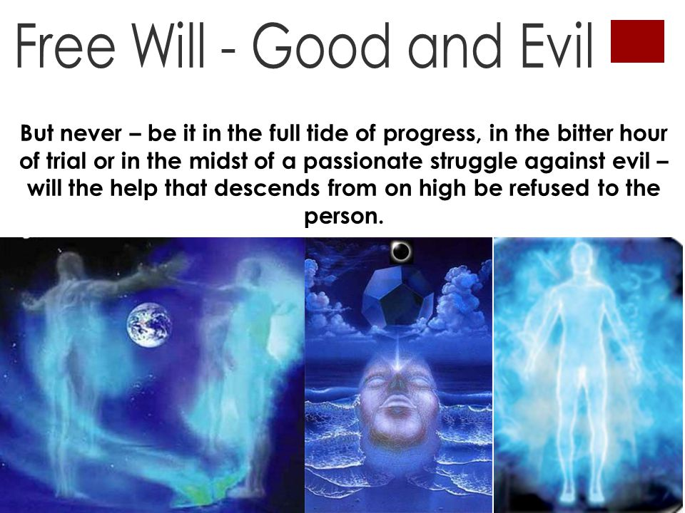 But never – be it in the full tide of progress, in the bitter hour of trial or in the midst of a passionate struggle against evil – will the help that descends from on high be refused to the person.