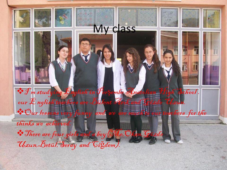 MY CLOSEST FRİEND Seray is my closest friend.