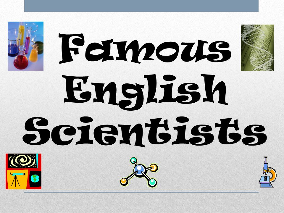Famous English Scientists