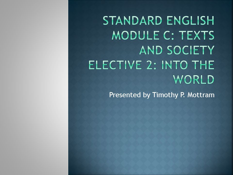 Module C: Into the World