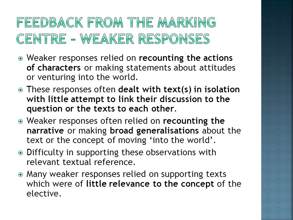  Weaker responses relied on recounting the actions of characters or making statements about attitudes or venturing into the world.