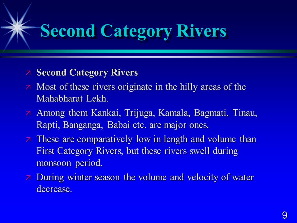 9 Second Category Rivers  Second Category Rivers  Most of these rivers originate in the hilly areas of the Mahabharat Lekh.