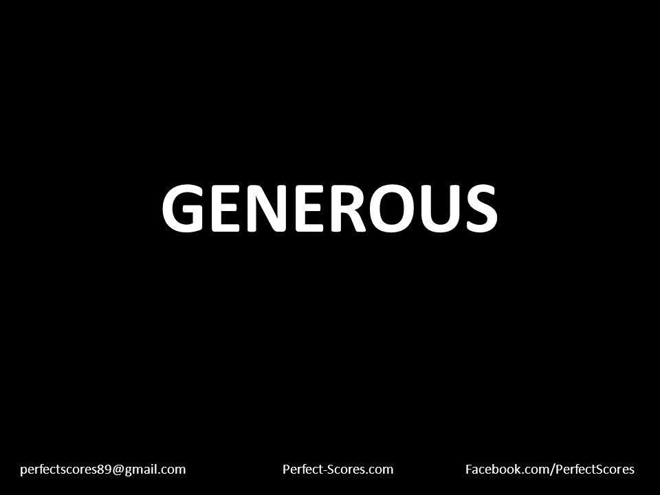 GENEROUS perfectscores89@gmail.comPerfect-Scores.comFacebook.com/PerfectScores
