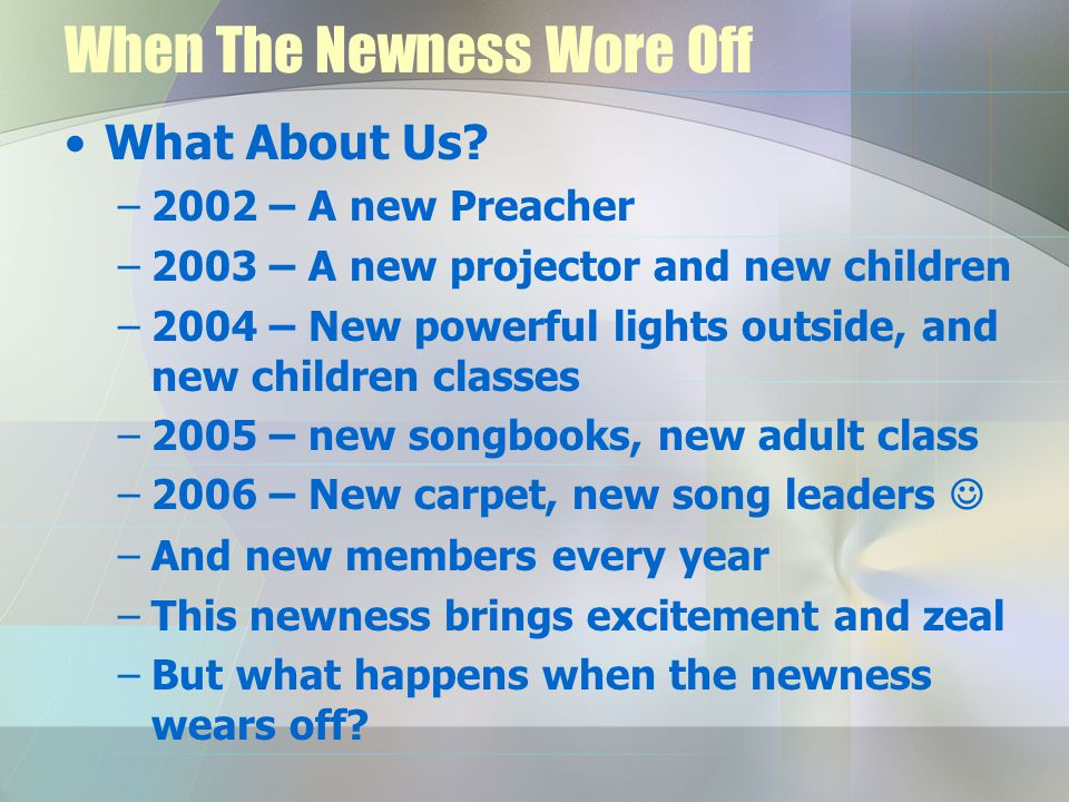 When The Newness Wore Off What About Us.