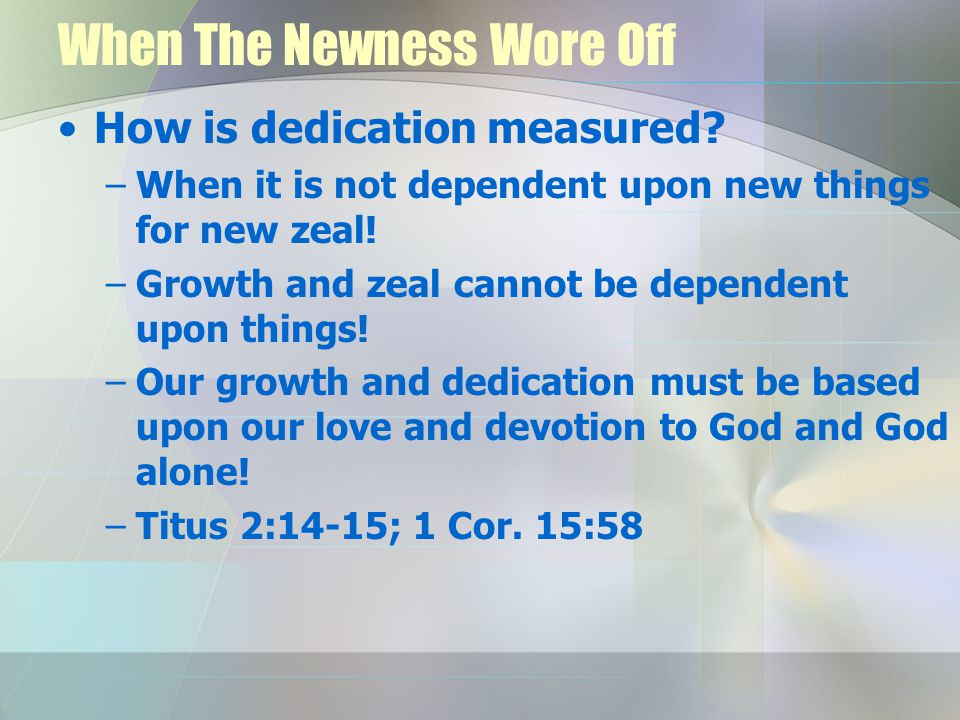 When The Newness Wore Off How is dedication measured.