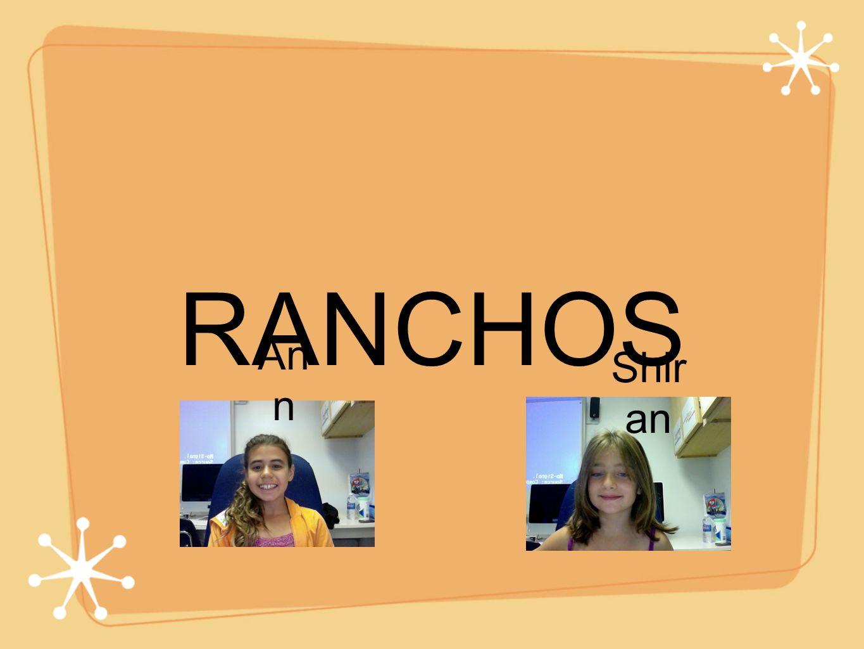 RANCHOS Shir an An n