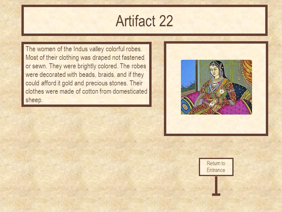 The women of the Indus valley colorful robes.