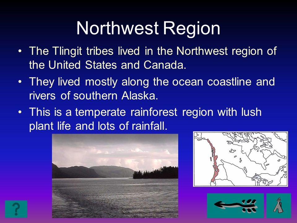 Northwest- Tlingit Region FoodHousing Clothing