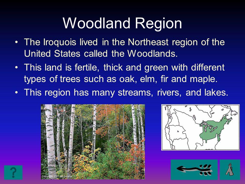 Woodlands- Iroquois Region FoodHousing Clothing