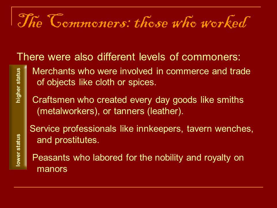 The Merchants Merchants were the highest status commoners.