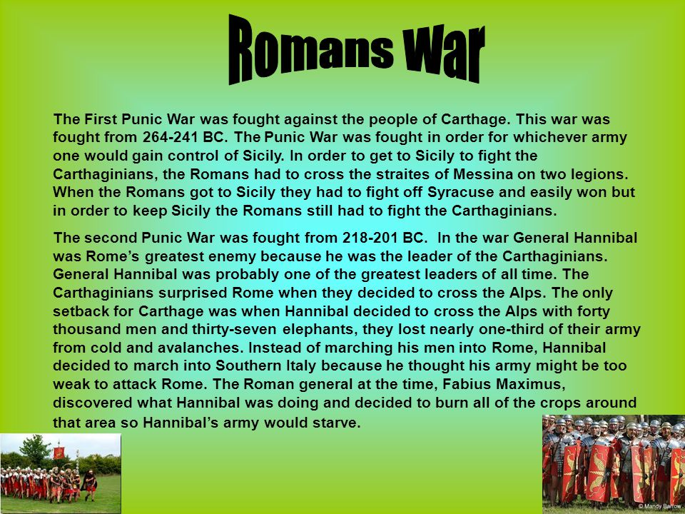 The First Punic War was fought against the people of Carthage.