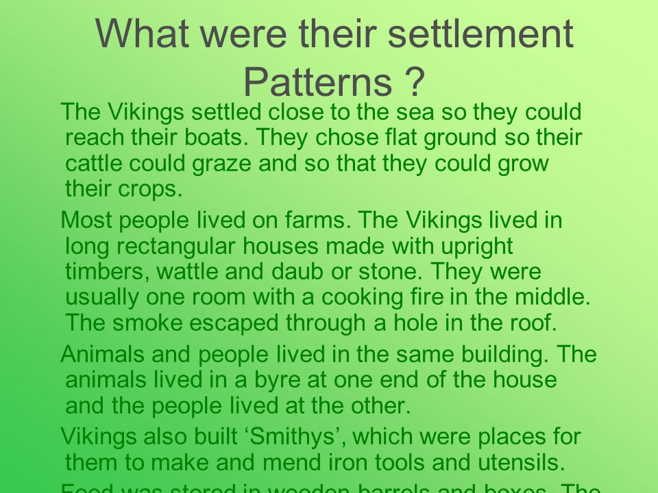 What were their settlement Patterns .