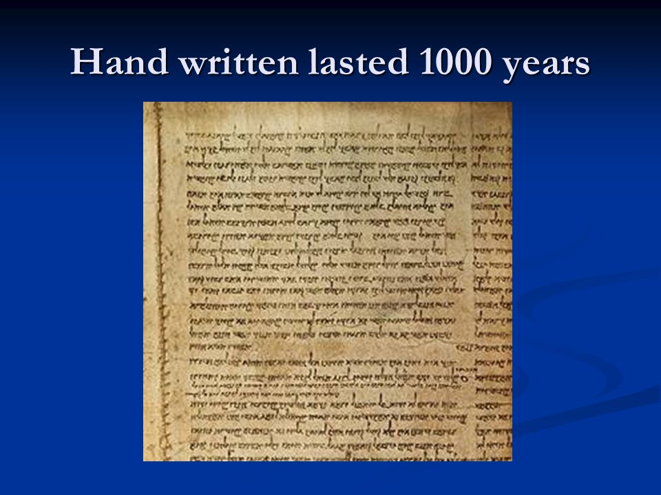Hand written lasted 1000 years
