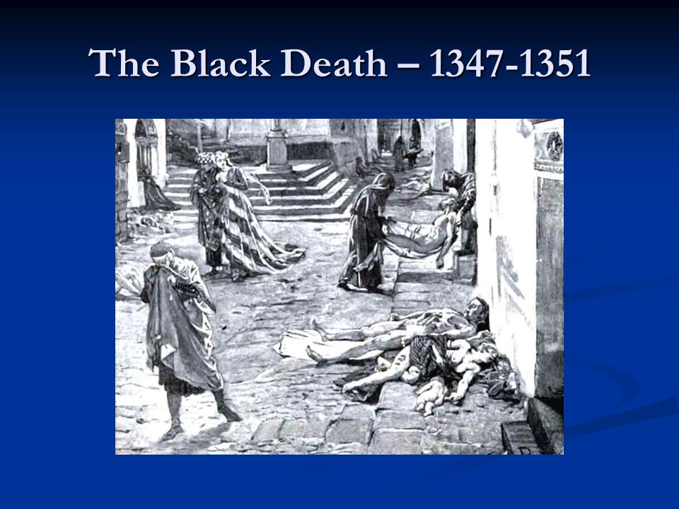 The Black Death – 1347-1351