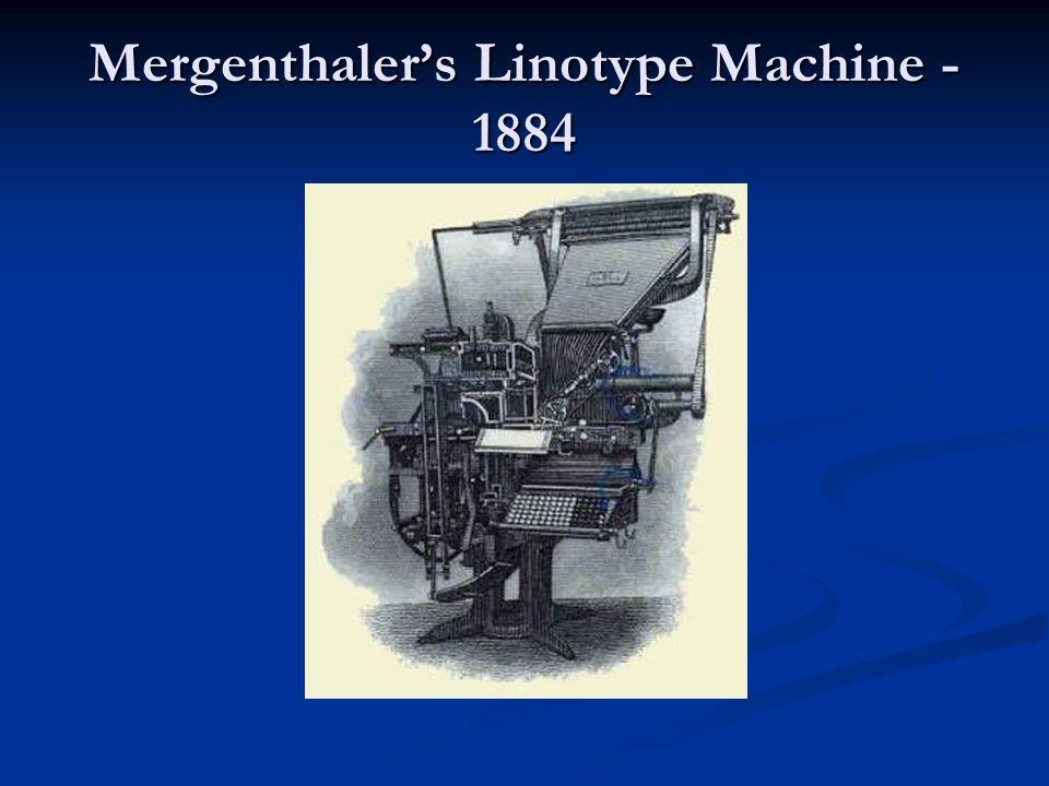 Mergenthaler's Linotype Machine - 1884