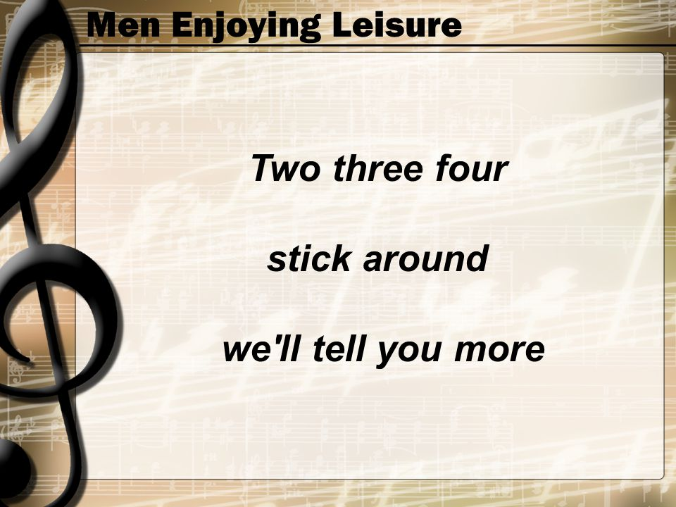 Men Enjoying Leisure Two three four stick around we'll tell you more
