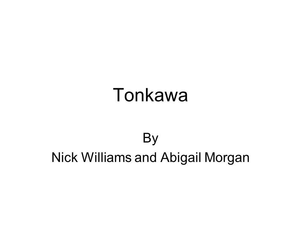 Tonkawa By Nick Williams and Abigail Morgan