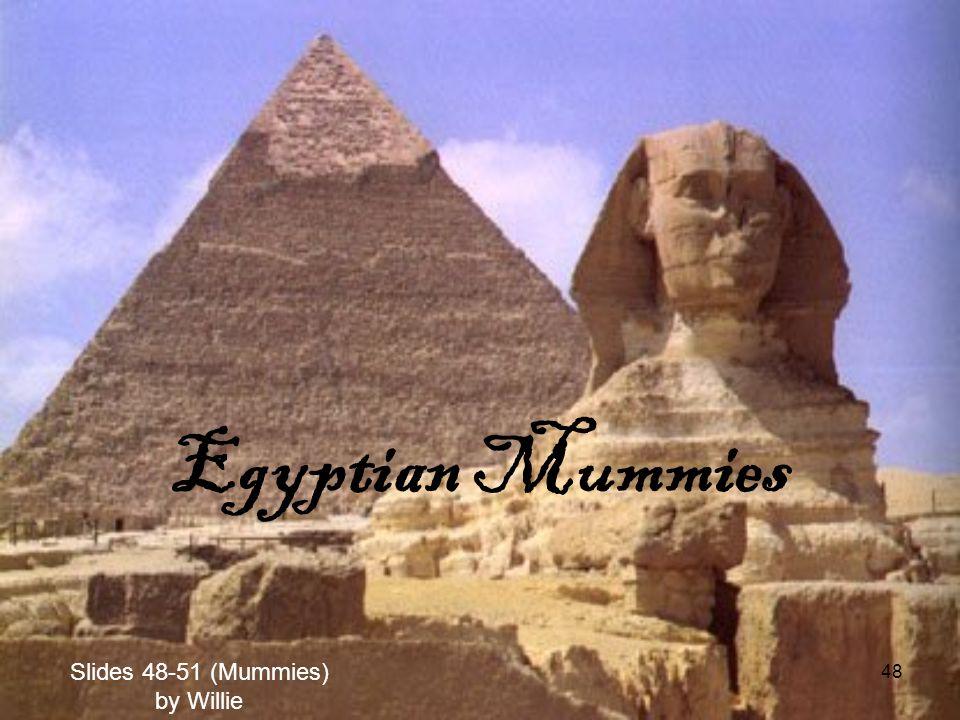 48 Egyptian Mummies Slides 48-51 (Mummies) by Willie