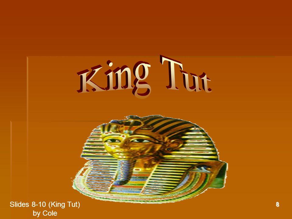 8 Slides 8-10 (King Tut) by Cole