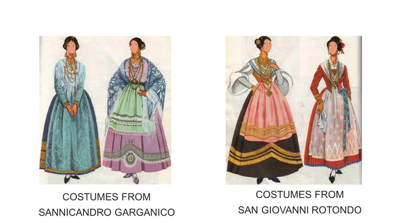 COSTUMES FROM SAN GIOVANNI ROTONDO COSTUMES FROM SANNICANDRO GARGANICO