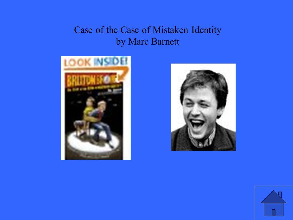 Case of the Case of Mistaken Identity by Marc Barnett