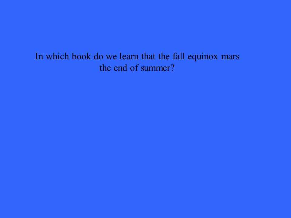 In which book do we learn that the fall equinox mars the end of summer?