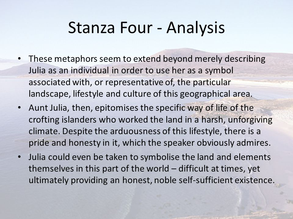 Stanza Four - Analysis These metaphors seem to extend beyond merely describing Julia as an individual in order to use her as a symbol associated with,