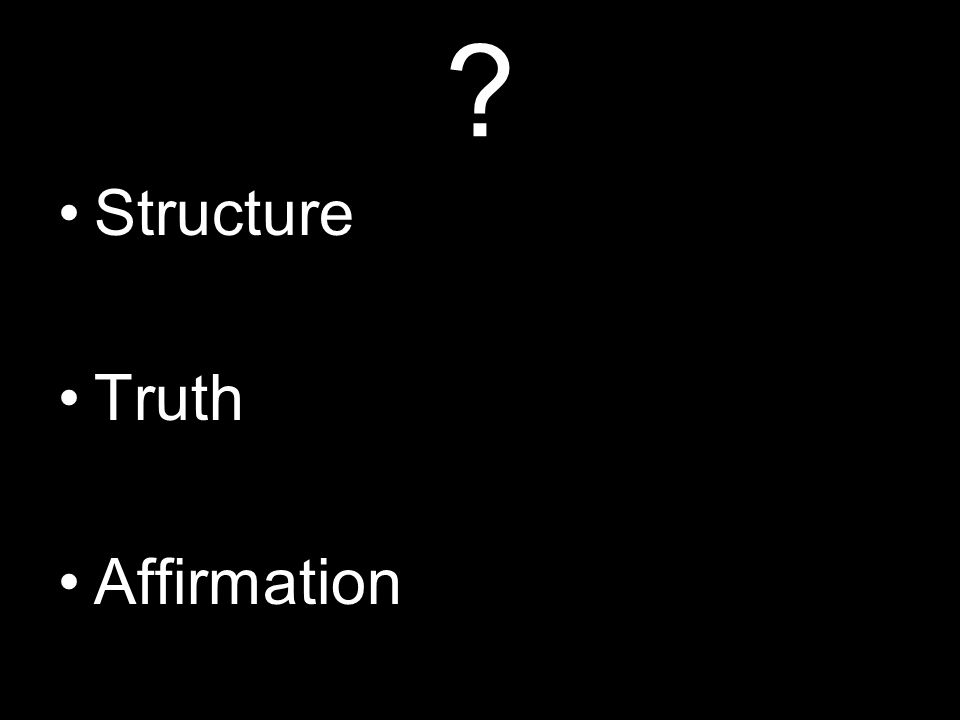 Structure Truth Affirmation