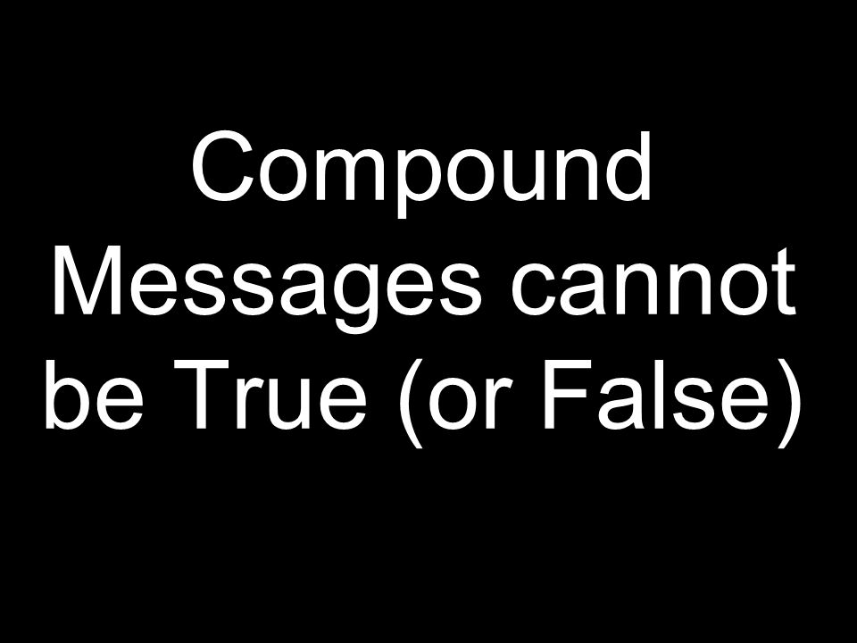 Compound Messages cannot be True (or False)