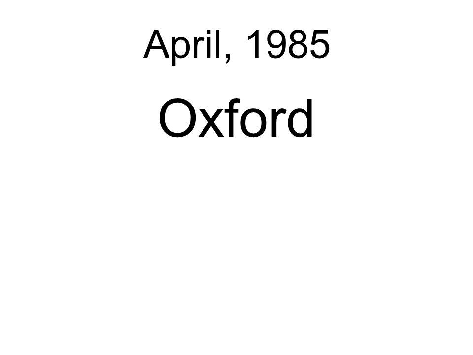 April, 1985 Oxford