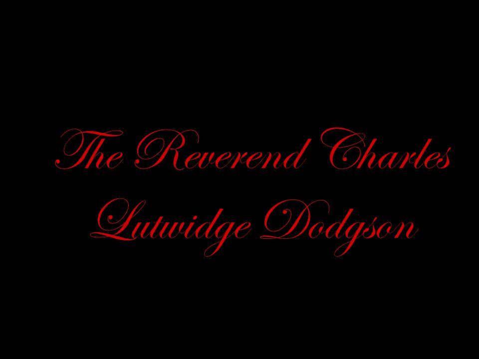 The Reverend Charles Lutwidge Dodgson