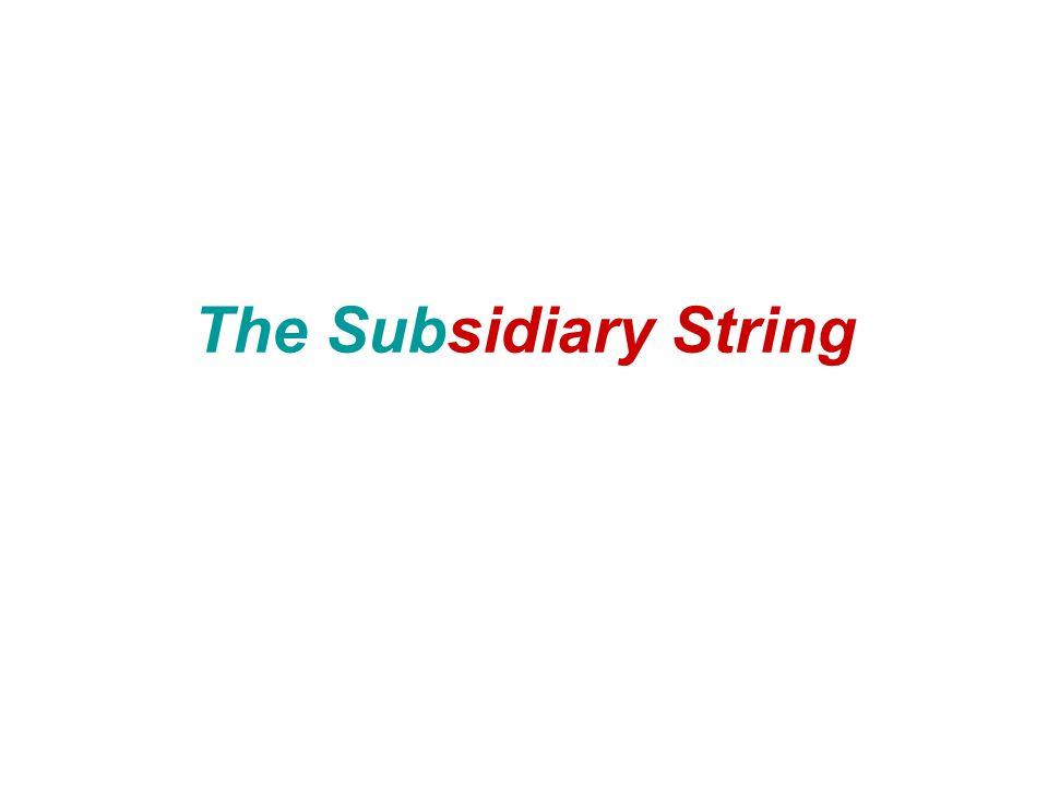 The Subsidiary String