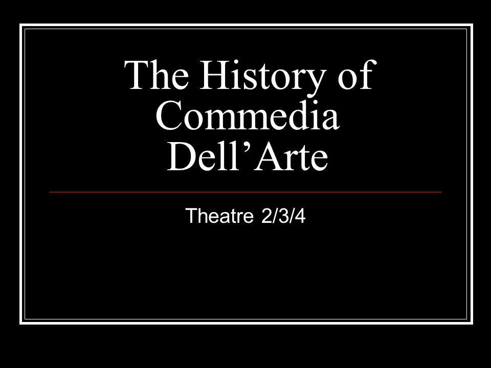 The History of Commedia Dell'Arte Theatre 2/3/4