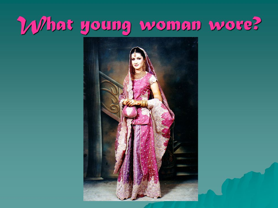 What young woman wore