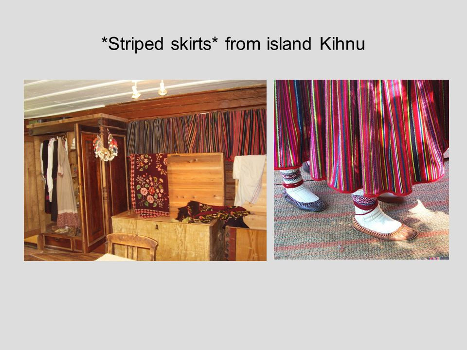 *Striped skirts* from island Kihnu