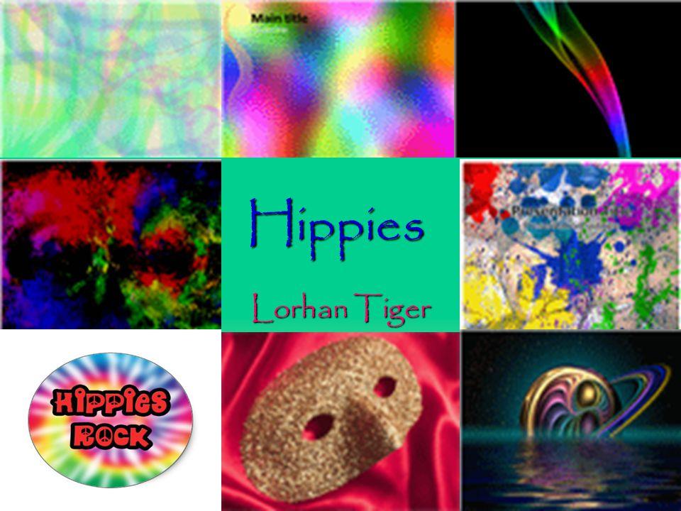 Hippies Lorhan Tiger