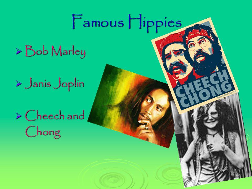 Famous Hippies  Bob Marley  Janis Joplin  Cheech and Chong Chong