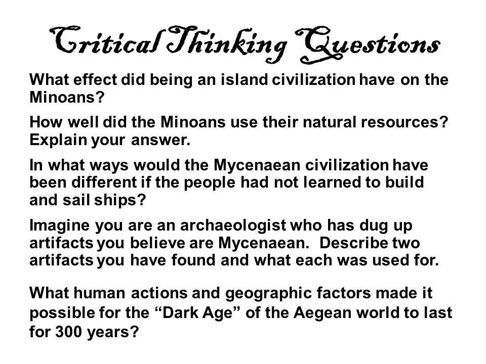 Critical Thinking Questions What effect did being an island civilization have on the Minoans.