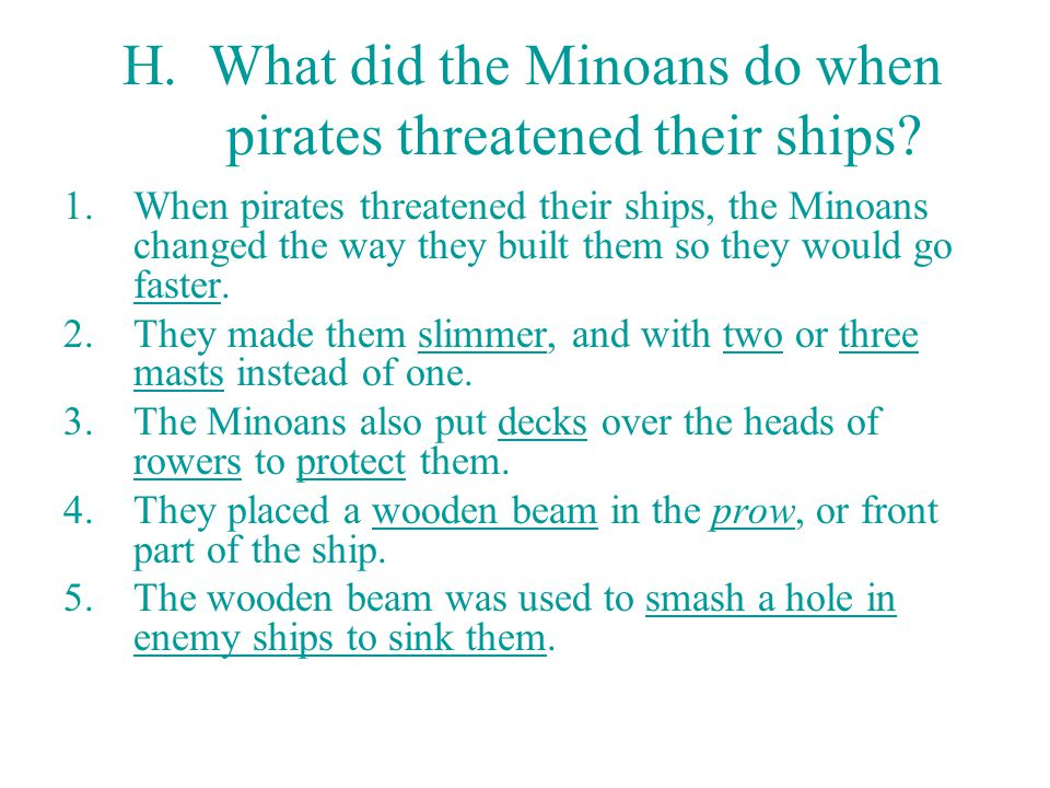 H.What did the Minoans do when pirates threatened their ships.