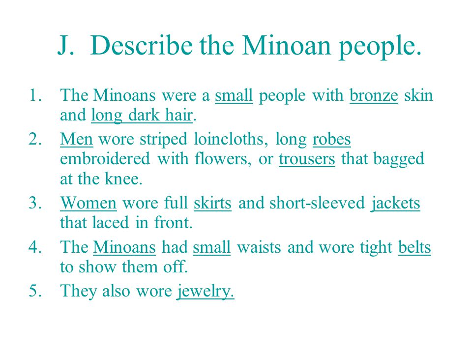J.Describe the Minoan people.