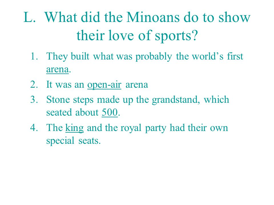 L.What did the Minoans do to show their love of sports.