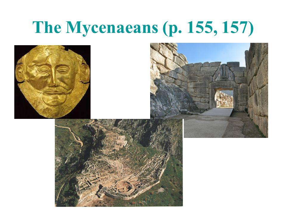 The Mycenaeans (p. 155, 157)