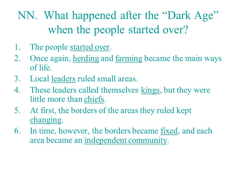 NN.What happened after the Dark Age when the people started over.