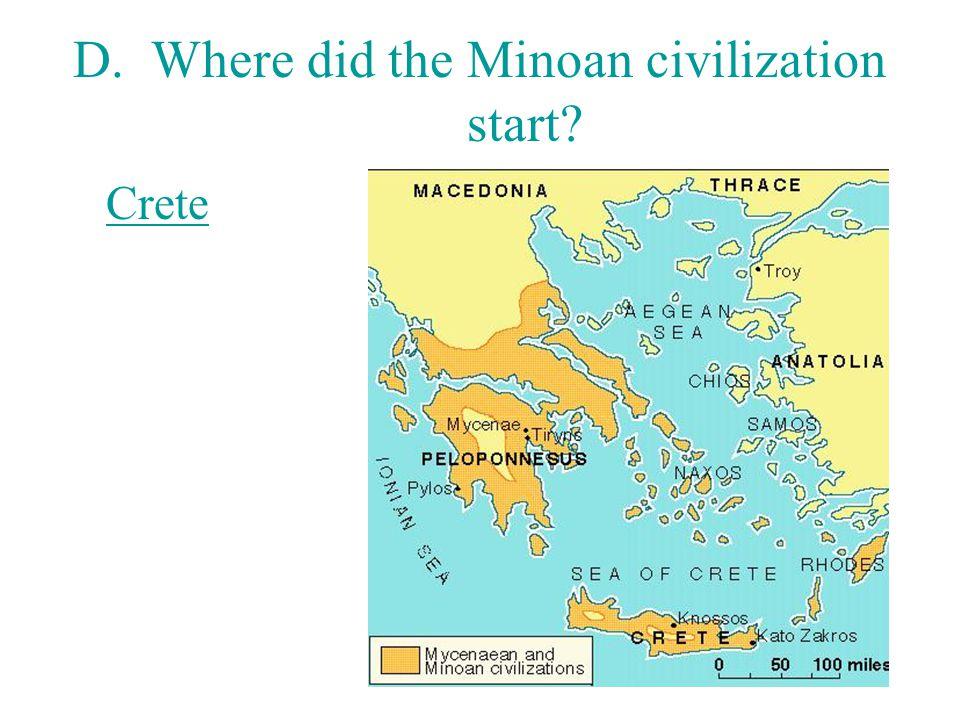 D. Where did the Minoan civilization start? Crete