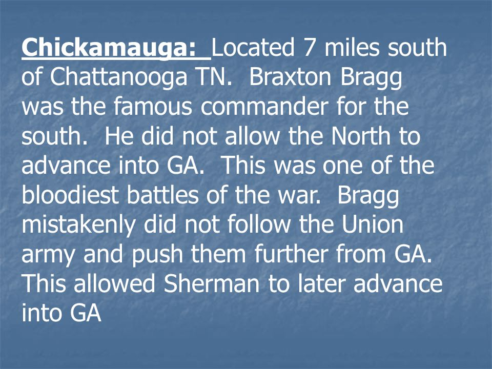 Chickamauga: Located 7 miles south of Chattanooga TN.
