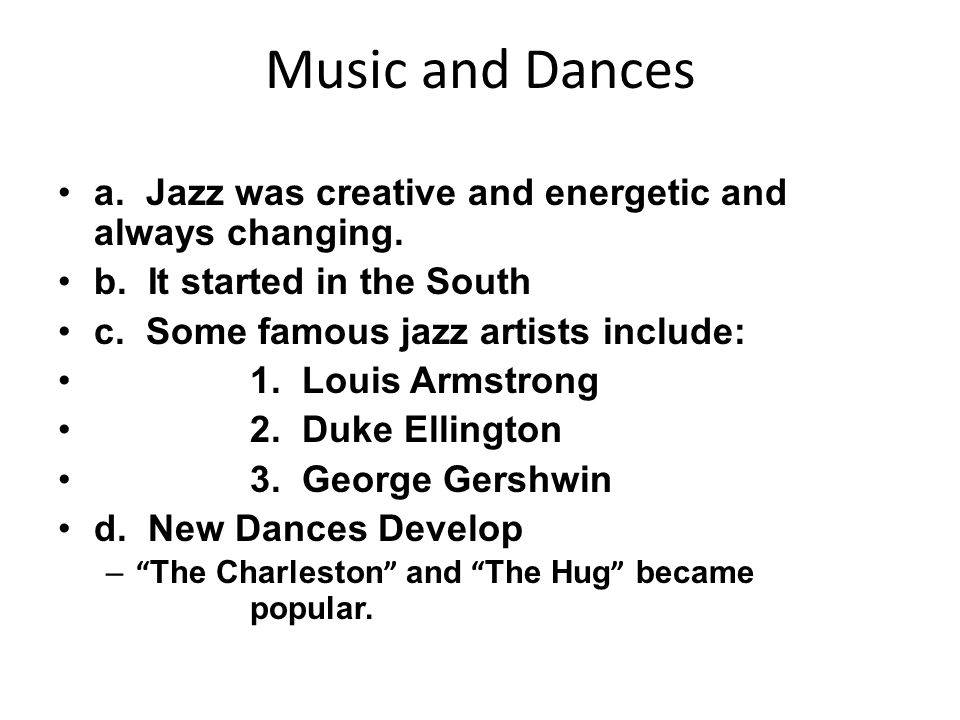Music and Dances a.Jazz was creative and energetic and always changing.