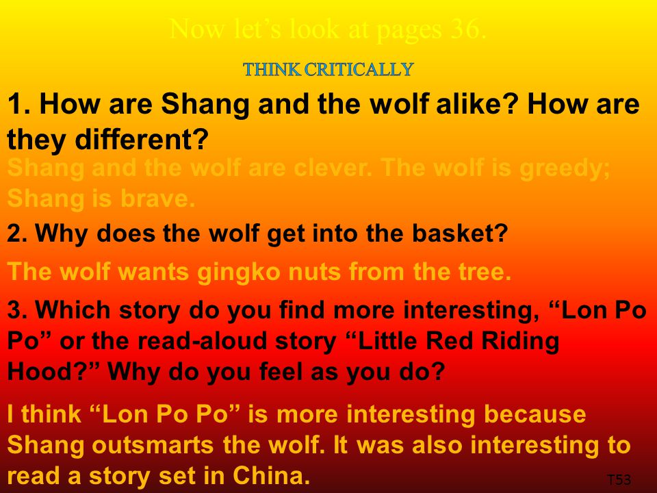 Now let's look at pages 36. 1. How are Shang and the wolf alike.