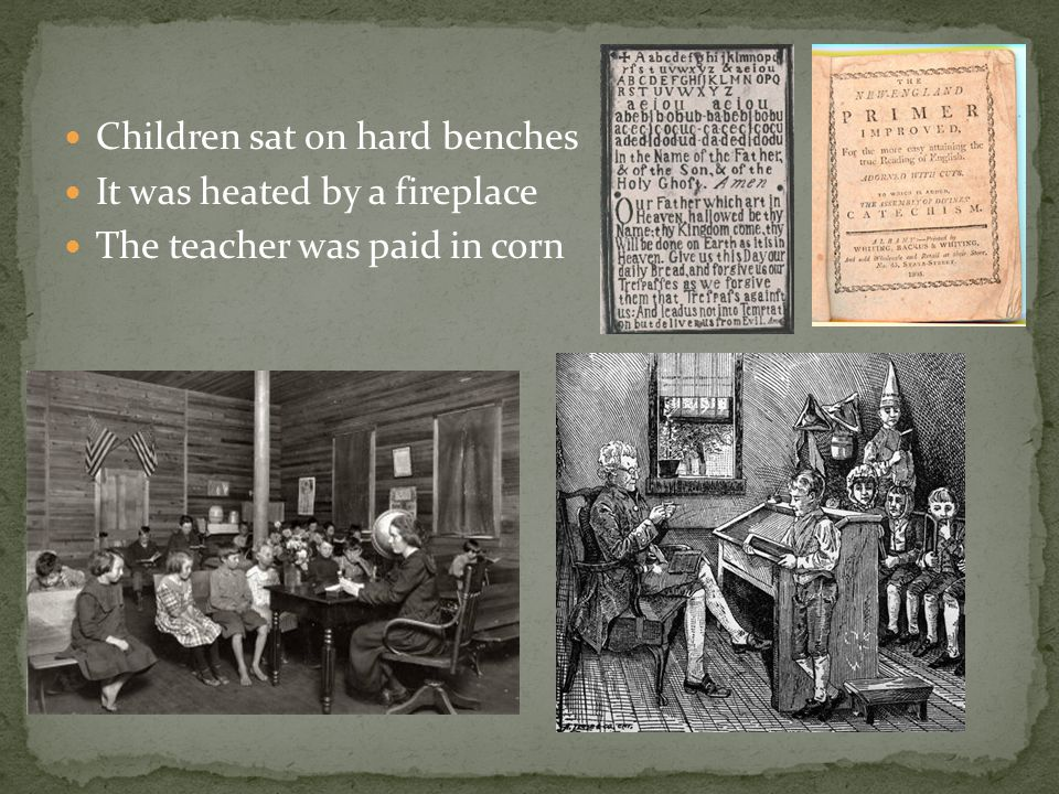Some children went to a Dame school where a woman would teach students in her home Only boys went to another school after the Dame school to learn mor