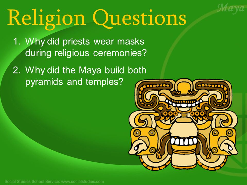 Religion Questions 1.Why did priests wear masks during religious ceremonies.