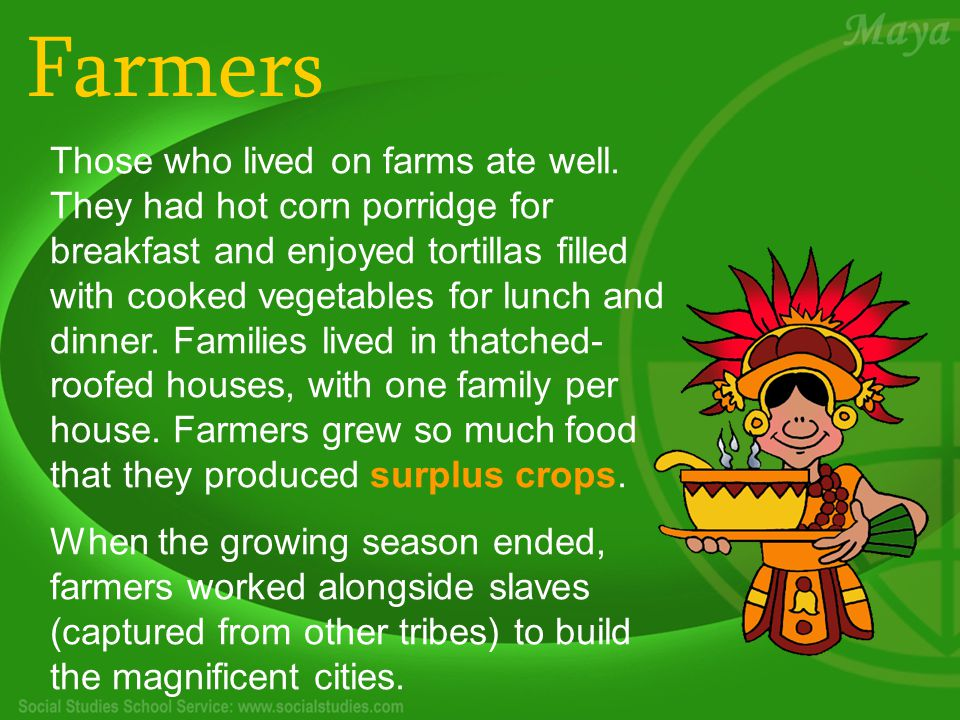 Farmers Those who lived on farms ate well.